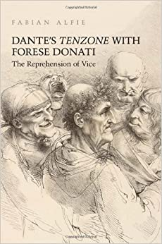 Dante's Tenzone with Forese Donati: The Reprehension of Vice (Toronto Italian Studies)