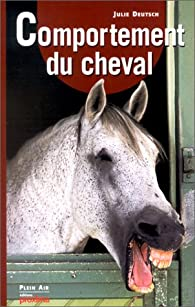 Le comportement du cheval par Julie Deutsch