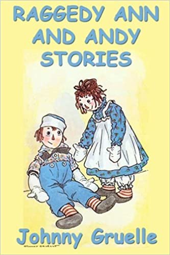 Raggedy Ann And Andy Stories Johnny Gruelle 9781635963236 Amazon