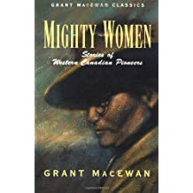 Mighty Women: Stories of Western Canadian Pioneers