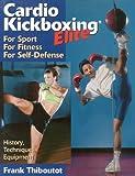 Cardio Kickboxing Elite, Frank Thiboutot, 1886969922