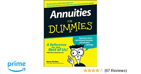 Annuities For Dummies Kerry Pechter 9780470178898 Amazon Com Books