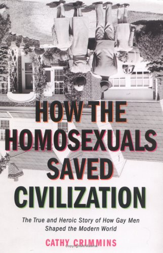 Read Online How the Homosexuals Saved Civilization PDF