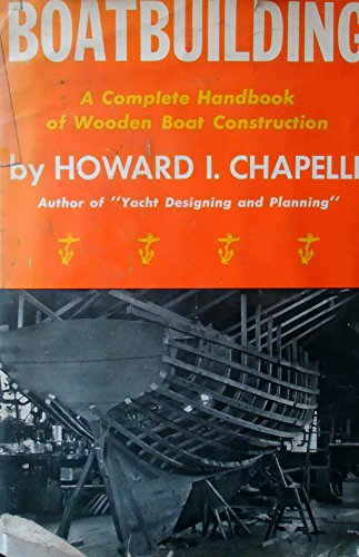 Boatbuilding - A Complete Handbook Of Wooden Boat (Wooden Boatbuilding)