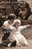 Under a Wing, Reeve Lindbergh, 0385334443