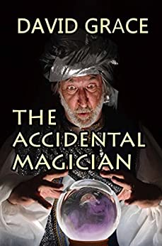 The Accidental Magician by [David Grace]