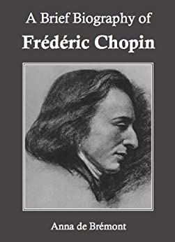 a biography and life work by frederic chopin a polish composer A concise biography of frederic chopin frederic chopin was a renowned 19th century polish composer and virtuoso pianist who belonged to the romantic movement.