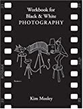 Workbook for Black & White Photography