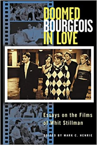doomed bourgeois in love essays on the films of whit stillman doomed bourgeois in love essays on the films of whit stillman mark c henrie 9781882926701 com books