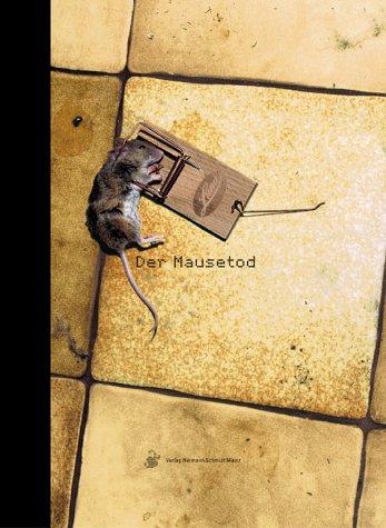 Der Mausetod: 75 Kurzbefehle für Quark und Word nie wieder vergessen Gebundenes Buch – 2. September 2003 Till Schaffarczyk Schmidt H Mainz