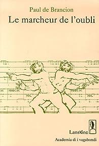 Le marcheur de l'oubli (1CD audio) par Paul de Brancion