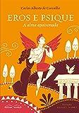 Eros e Psique. A Alma Apaixonada