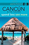 Front cover for the book Pauline Frommer's Cancun & the Yucatan by Christine Delsol