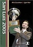 San Luis 2005-Alik Gershon Igor Nor