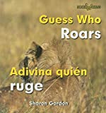 Guess Who Roars/Adivina Quien Ruge, Sharon Gordon, 0761424660