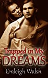 Trapped in My Dreams, Emleigh Walsh, 1483900401