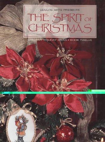 The Spirit of Christmas (Creative Holiday Ideas) (Garden Lady Green Centre Christmas)