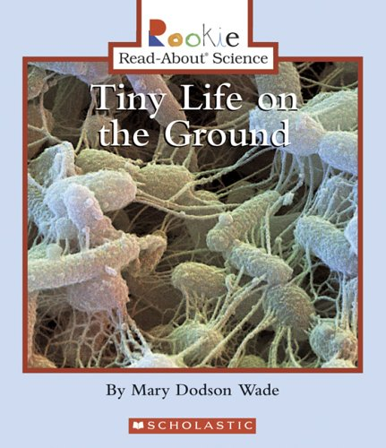Download Tiny Life On The Ground (Rookie Read-About Science) pdf