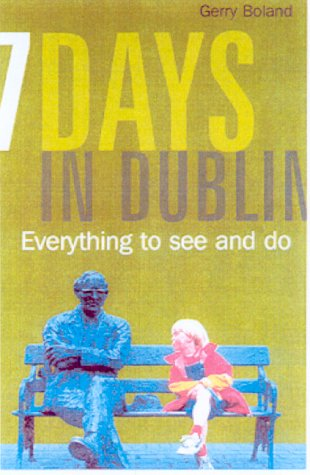 Seven Days in Dublin: Everything to See and Do ebook
