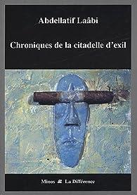 Chroniques de la citadelle d'exil : Lettres de prison (1972-1980) par Abdellatif Laâbi