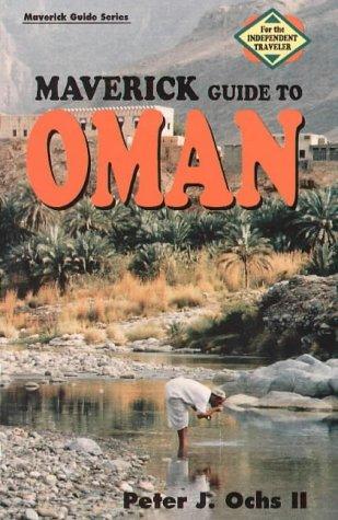 Maverick Guide to Oman (1st ed) Peter J. Ochs