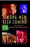 Strong Men Keep Coming, Tonya Bolden, 0471348732