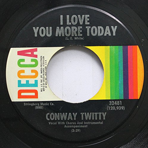 CONWAY TWITTY - I Love You More Today - Zortam Music
