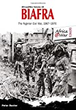 Biafra: The Nigerian Civil War 1967-1970
