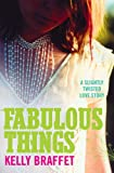 Fabulous Things: A Slightly Twisted Love Story