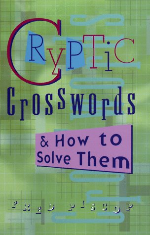 Cryptic Crosswords & How to Solve Them (Official American Mensa Puzzle Book)