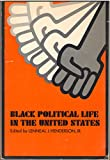 Black Political Life in the United States; a Fist As the Pendulum, Lenneal J. Henderson, 0810204622