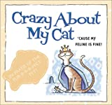 Crazy about My Cat, Mark K. Gilroy, 158660855X
