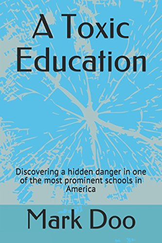 A Toxic Education: Discovering a hidden danger in one of the most prominent schools in America
