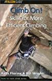 img - for Climb On! Skills for More Efficient Climbing (How To Climb Series) book / textbook / text book