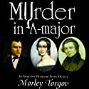 Murder in A-Major: An Inspector Hermann Preiss Mystery Audiobook by Morley Torgov Narrated by Christopher Hirsh