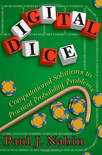 Digital Dice: Computational Solutions to Practical Probability (Computational Solutions)
