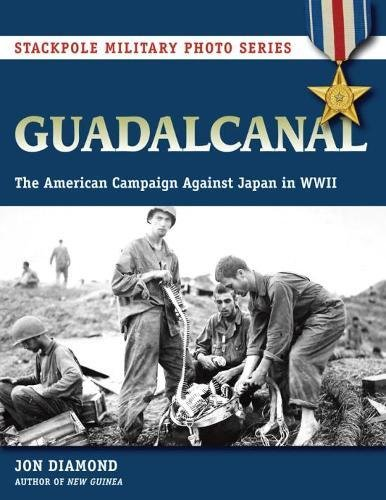 Download Guadalcanal: The American Campaign against Japan in WWII (Stackpole Military Photo Series) pdf