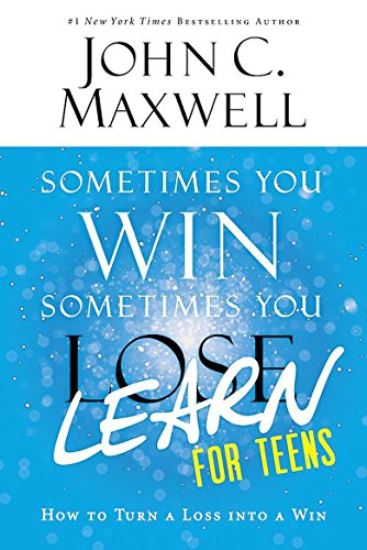 Sometimes You Win--Sometimes You Learn for Teens: How to Turn a Loss into a - Mall Stores In Hill The South