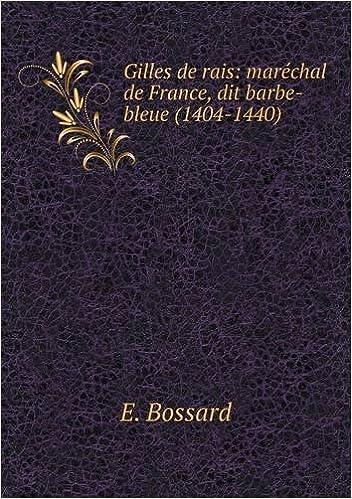 Gilles de Rais: Marechal de France, Dit Barbe-Bleue (1404-1440) epub, pdf