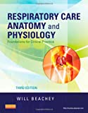 Respiratory Care Anatomy and Physiology: Foundations for Clinical Practice, 3e (Respiratory Care Anatomy & Physiology)