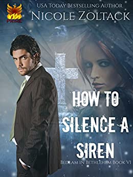 How to Silence a Siren (Bedlam in Bethlehem Book 6) by [Zoltack, Nicole]