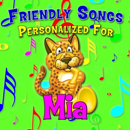 - Friendly Songs - Personalized For Mia