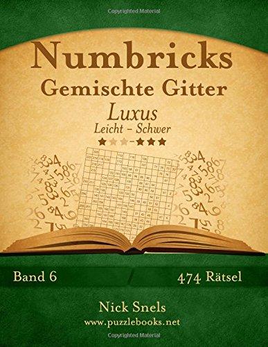 Download Numbricks Gemischte Gitter Luxus - Leicht bis Schwer - Band 6 - 474 Rätsel (Volume 6) (German Edition) pdf