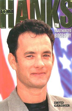 Tom Hanks: The Unauthorized Biography