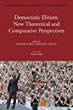 Democratic Elitism : New Theoretical and Comparative Perspectives, forthcoming, 9004179399