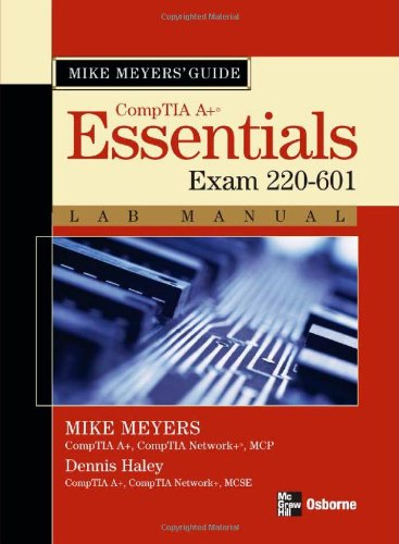 Mike Meyers' A+ Guide: Essentials Lab Manual (Exam 220-601) (Mike Meyers' ()