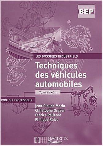 Télécharger en ligne Les dossiers industriels, Tome 1 et 2 : Techniques des véhicules automobiles : Livre du professeur pdf ebook
