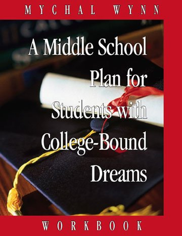 A Middle School Plan for Students with College-Bound Dreams: Workbook