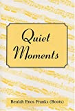 Quiet Moments, Beulah Enos Franks, 0533149177