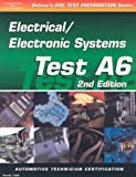 img - for ASE Test Prep Series -- Automobile (A6): Automotive Electrical-Electronics Systems (ASE Test Prep: Electrical/Electronics Systems Test A6) book / textbook / text book